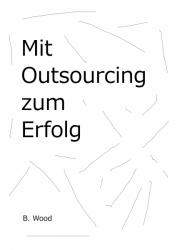Mit Outsourcing zum Erfolg