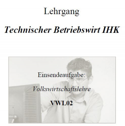 Lösungshilfe Einsendeaufgabe Volkswirtschaftslehre VWL02