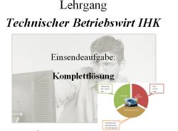 Einsendeaufgabe zum geprüften technischen Betriebswirt IHK