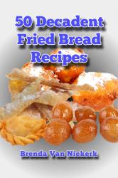 50 Decadent Fried Bread Recipes