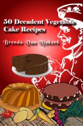 50 Decadent Vegetable Cake Recipes