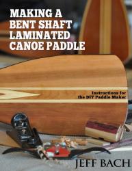 Making a Bent Shaft Laminated Canoe Paddle