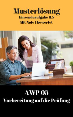 Lösung für Einsendeaufgaben AWP 05 - XX2-K03 Note 1