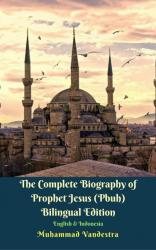 The Complete Biography of Prophet Jesus (Pbuh)