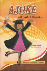 AJOKE THE SWEET MOTHER