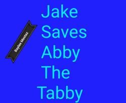 Jake saves Abby The Tabby