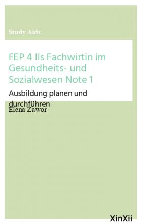 FEP 4 Ils Fachwirtin im Gesundheits- und Sozialwesen Note 1