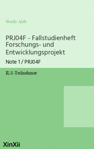 PRJ04F - Fallstudienheft Forschungs- und Entwicklungsprojekt