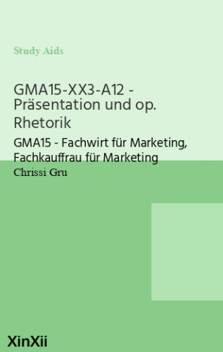 GMA15-XX3-A12 - Präsentation und op. Rhetorik