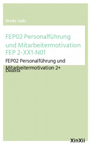 FEP02 Personalführung und Mitarbeitermotivation  FEP 2-XX1-N01