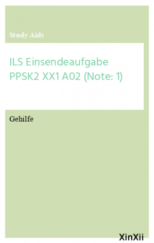 ILS Einsendeaufgabe PPSK2 XX1 A02 (Note: 1)