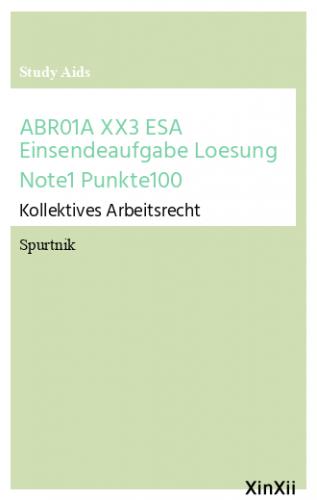 ABR01A XX3 ESA Einsendeaufgabe Loesung Note1 Punkte100