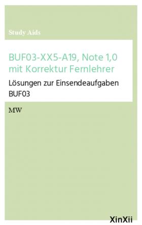BUF03-XX5-A19, Note 1,0 mit Korrektur Fernlehrer