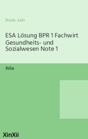 ESA Lösung BPR 1 Fachwirt Gesundheits- und Sozialwesen Note 1