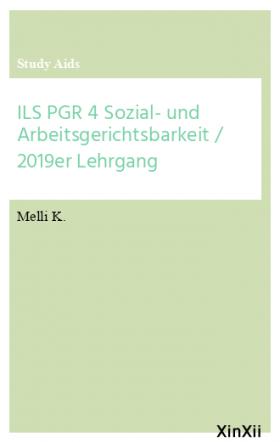 ILS PGR 4 Sozial- und Arbeitsgerichtsbarkeit / 2019er Lehrgang