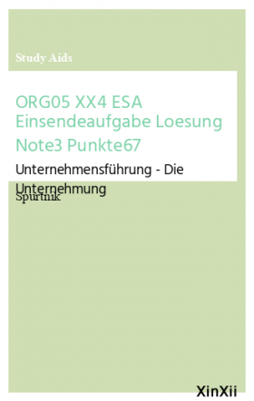 ORG05 XX4 ESA Einsendeaufgabe Loesung Note3 Punkte67
