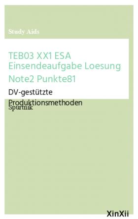 TEB03 XX1 ESA Einsendeaufgabe Loesung Note2 Punkte81