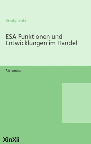 ESA Funktionen und Entwicklungen im Handel