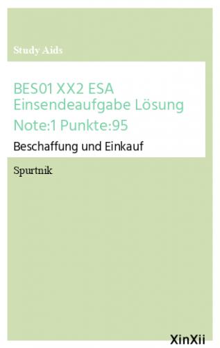 BES01 XX2 ESA Einsendeaufgabe Lösung Note:1 Punkte:95
