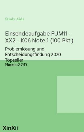 Einsendeaufgabe FUM11 - XX2 - K06 Note 1 (100 Pkt.)