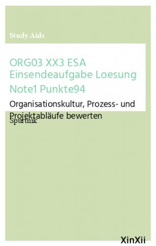 ORG03 XX3 ESA Einsendeaufgabe Loesung Note1 Punkte94