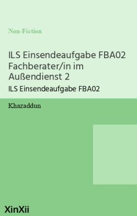 ILS Einsendeaufgabe FBA02 Fachberater/in im Außendienst 2