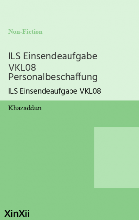 ILS Einsendeaufgabe VKL08 Personalbeschaffung