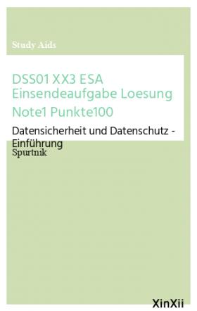 DSS01 XX3 ESA Einsendeaufgabe Loesung Note1 Punkte100