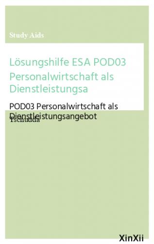 Lösungshilfe ESA POD03 Personalwirtschaft als Dienstleistungsa