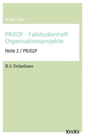 PRJ02F - Fallstudienheft Organisationsprojekte