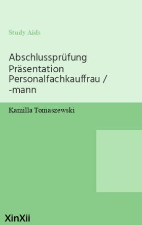 Abschlussprüfung Präsentation Personalfachkauffrau / -mann