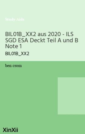 BIL01B_XX2 aus 2020 - ILS SGD ESA  Deckt Teil A und B Note 1