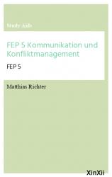 FEP 5 Kommunikation und Konfliktmanagement