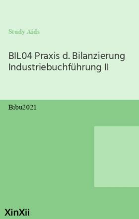 BIL04 Praxis d. Bilanzierung Industriebuchführung II