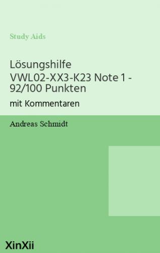 Lösungshilfe VWL02-XX3-K23 Note 1 - 92/100 Punkten