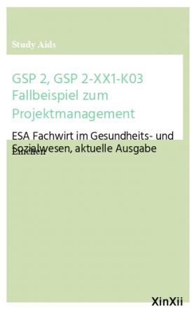 GSP 2, GSP 2-XX1-K03 Fallbeispiel zum Projektmanagement