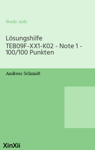 Lösungshilfe TEB09F-XX1-K02 - Note 1 - 100/100 Punkten
