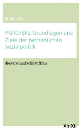 PGR07BFZ Grundlagen und Ziele der betrieblichen Sozialpolitik