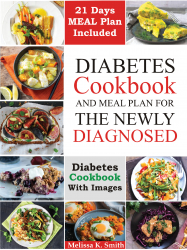 Diabetes cookbook and meal plan for the newly diagnosed