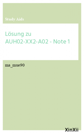 Lösung zu AUH02-XX2-A02 - Note 1