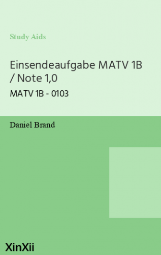 Einsendeaufgabe MATV 1B / Note 1,0