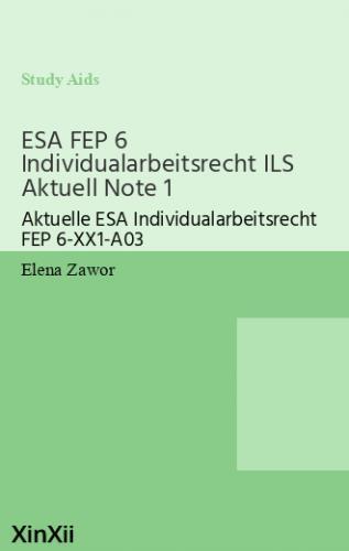 ESA FEP 6 Individualarbeitsrecht ILS Aktuell Note 1