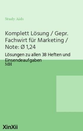Komplett Lösung / Gepr. Fachwirt für Marketing / Note: Ø 1,24