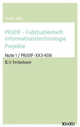 PRJ01F - Fallstudienheft Informationstechnologie Projekte