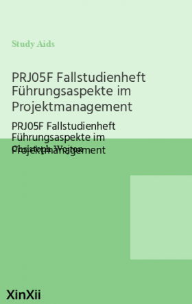 PRJ05F Fallstudienheft Führungsaspekte im Projektmanagement