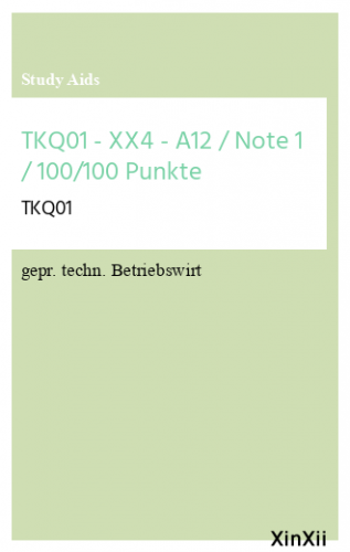 TKQ01 - XX4 - A12 / Note 1 / 100/100 Punkte