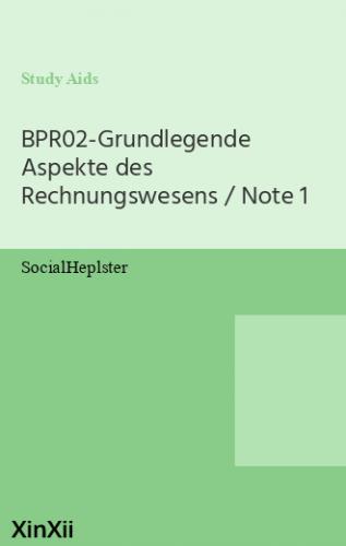 BPR02-Grundlegende Aspekte des Rechnungswesens / Note 1