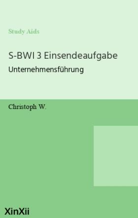 S-BWI 3 Einsendeaufgabe