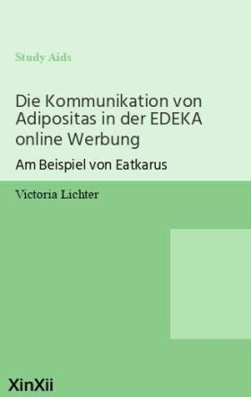 Die Kommunikation von Adipositas in der EDEKA online Werbung