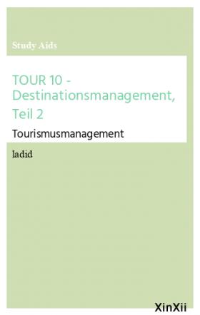 TOUR 10 - Destinationsmanagement, Teil 2